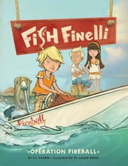 Fish Finelli (Book 2) - Operation Fireball ebook by E.S. Farber,Jason Beene