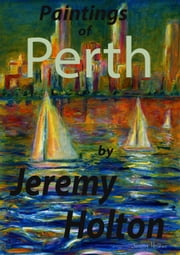 Paintings of Perth ebook by Jeremy Holton