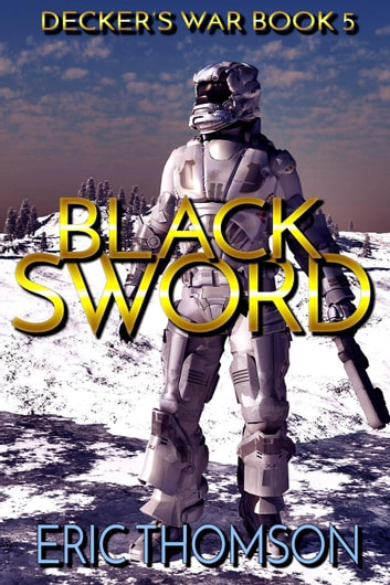 Black Sword - Decker's War, #5 ebook by Eric Thomson