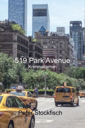 519 Park Avenue eBook by Peter Stockfisch