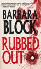 Rubbed Out ebook by Barbara Block