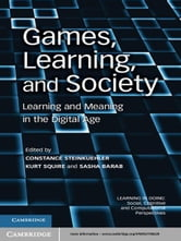 Games, Learning, and Society - Learning and Meaning in the Digital Age ebook by