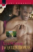 Teach Me Tonight (Mills & Boon Kimani) (Hollington Homecoming, Book 3) ebook by Jacquelin Thomas