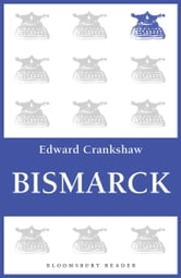 Bismarck ebook by Edward Crankshaw