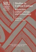 Studies in Culture Contact - Interaction, Culture Change, and Archaeology ebook by