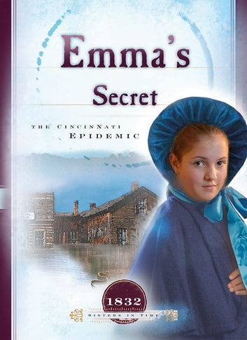 Emma's Secret - The Cincinnati Epidemic ebook by Veda Boyd Jones