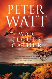 War Clouds Gather: The Frontier Series 8 ebook by Peter Watt