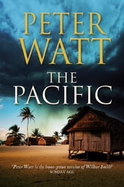 The Pacific: The Papua Series 3 ebook by Peter Watt