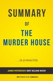 Summary of The Murder House: by James Patterson | Includes Analysis ebook by Elite Summaries