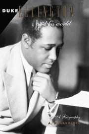 Duke Ellington and His World ebook by Lawrence, A. H.