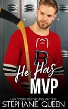 He Has MVP - An Opposites Attract Romance ebook by Stephanie Queen