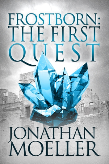 Frostborn: The First Quest ebook by Jonathan Moeller
