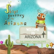 Skips Journey to Arizona - Welcome to Arizona THE GRAND CANYON STATE ebook by Dunn Greyson