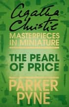 The Pearl of Price: An Agatha Christie Short Story ebook by Agatha Christie