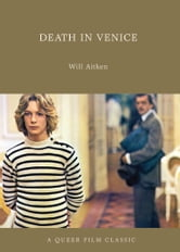 Death in Venice - A Queer Film Classic ebook by Will Aitken