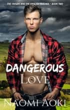 Dangerous Love - The Yakuza and the English Teacher, #2 ebook by Naomi Aoki