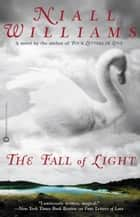 The Fall of Light ebook by Niall Williams