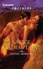 Savage Redemption ebook by Alexis Morgan