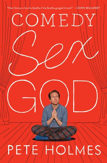 Comedy Sex God 電子書 by Pete Holmes