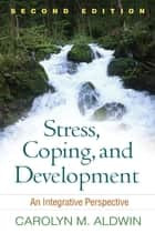 Stress, Coping, and Development, Second Edition ebook by Carolyn M. Aldwin, PhD,PhD Emmy E. Werner