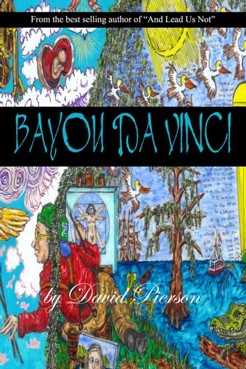 Bayou Da Vinci ebook by David Pierson