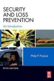 Security and Loss Prevention - An Introduction ebook by Philip Purpura