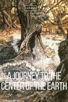 A Journey to the Center of the Earth ebook by Jules Vern, Sheba Blake