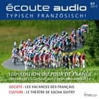 Französisch lernen Audio - Tour de France - Écoute audio 7/13 - Le Tour de France audiobook by Spotlight Verlag