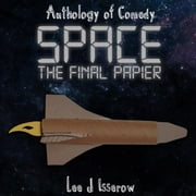 SPACE: The Final Papier audiobook by Lee J Isserow