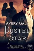 Dusted Star - Masters of the Prairie Winds Club, #10 ebook by Avery Gale