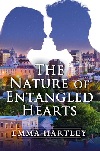 The Nature of Entangled Hearts ebook by Emma Hartley