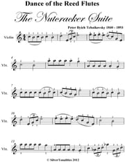 Dance of the Reed Flutes the Nutcracker Suite Easy Violin Sheet Music ebook by Peter Ilyich Tchaikovsky