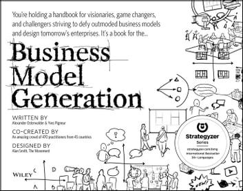 Business Model Generation - A Handbook for Visionaries, Game Changers, and Challengers ebook by Alexander Osterwalder,Yves Pigneur