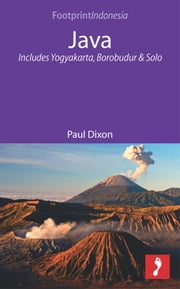 Java: Includes Yogyakarta, Borobudur and Solo ebook by Paul Dixon