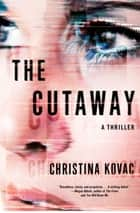 Ebook The Cutaway di A Thriller
