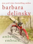 Amber's Embrace ebook by Barbara Delinsky