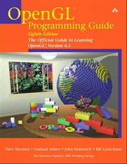 OpenGL Programming Guide - The Official Guide to Learning OpenGL, Version 4.3 ebook by Dave Shreiner,Graham Sellers,John M. Kessenich,Bill M. Licea-Kane