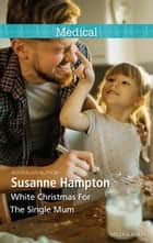 White Christmas For The Single Mum ebook by Susanne Hampton