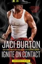 Ignite on Contact ebook by Jaci Burton