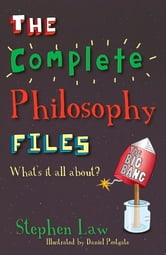 The Complete Philosophy Files ebook by Stephen Law
