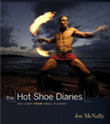 The Hot Shoe Diaries: Big Light from Small Flashes - Big Light from Small Flashes ebook by Joe McNally