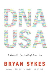 DNA USA: A Genetic Portrait of America ebook by Bryan Sykes