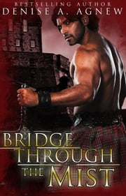 Bridge Through The Mist ebook by Denise A. Agnew