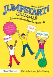 Jumpstart! Grammar - Games and activities for ages 6 - 14 ebook by Pie Corbett,Julia Strong
