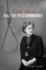 The Lives of Hattie Fitzsimmons ebook by Susan Bowmer