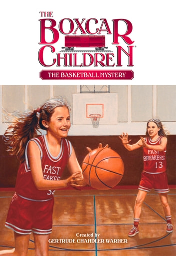 The Basketball Mystery ebook by Gertrude Chandler Warner