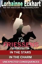 The Friessens Books 12 - 14 ebook by Lorhainne Eckhart