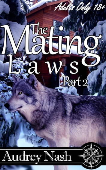 The Mating Laws, Part II (Shifter Erotic/Romance) ebook by Audrey Nash