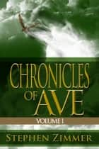 Chronicles of Ave - Volume 1 ebook by Stephen Zimmer