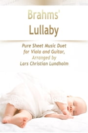 Brahms' Lullaby Pure Sheet Music Duet for Viola and Guitar, Arranged by Lars Christian Lundholm ebook by Pure Sheet Music